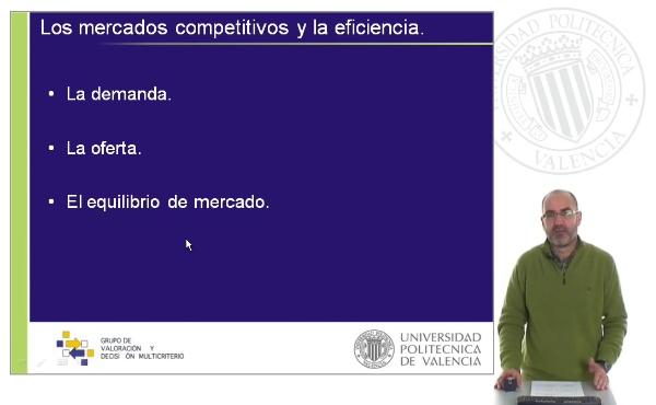 El mercado y la eficiencia. Los mercados competitivos y la eficiencia.