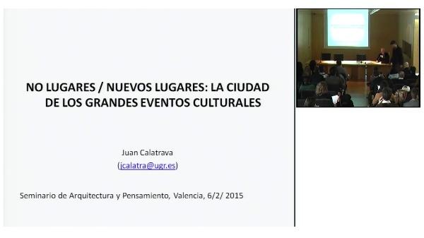 5/7 LOS LUGARES DEL FUTURO. Juan Calatrava. No lugares/nuevos lugares: la ciudad de los grandes eventos culturales.