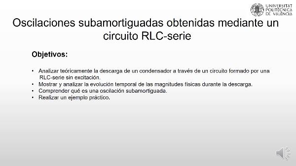 Oscilaciones subamortiguadas obtenidas mediante un  circuito RLC-serie