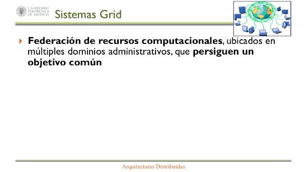 ARQUITECTURAS DESCENTRALIZADAS: GRID Y CLOUD