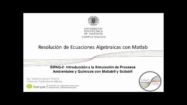 SiPAQ-2: Resolución de ecuaciones algebraicas con Matlab