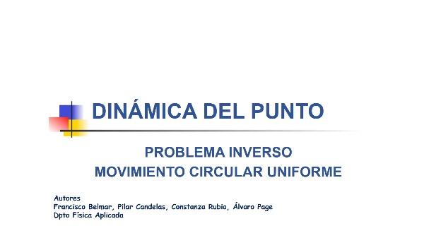 Dinámica del punto. Problema Inverso. Movimiento Circular Uniforme