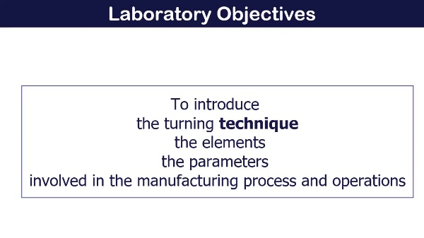 Manufacturing Technologies Laboratory 01. Turning 1. Basic Concepts