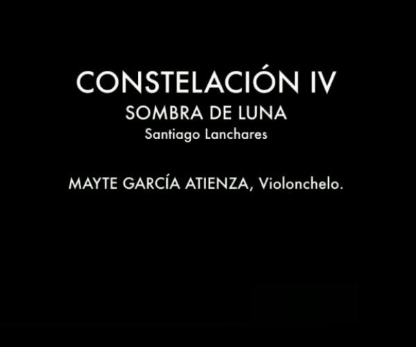 (Audio) Constelación IV-Sombra de Luna, S. Lanchares / Mayte García Atienza, violonchelo