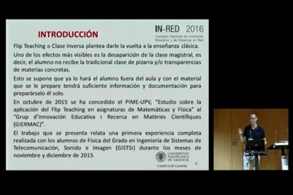 INRED2016. Flipped Teaching en Física del Grado en Ingenieria de Sistemas de Telecomunicación / Sonido e Imagen: primeros resultados - Jesús Alba