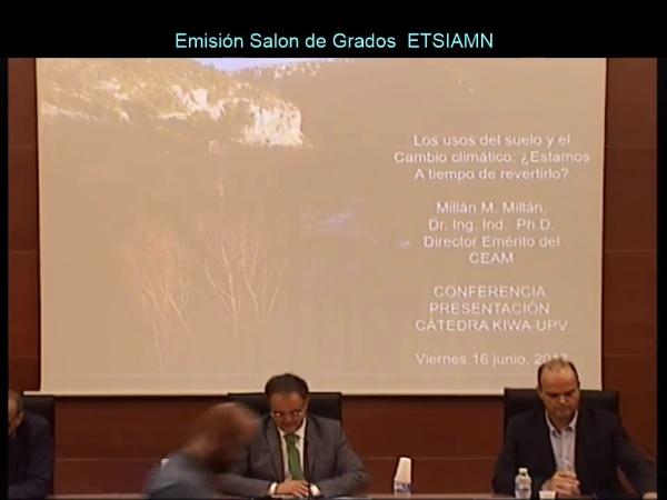 Conferencia de presentación de la Cátedra Kiwa UPV. Dr. Millán: Los usos del suelo y el cambio climático. ETSIAMN 16/06/!7