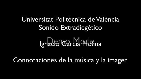 Connotaciones de la música y la imagen - Ignacio García Molina (p1_e)