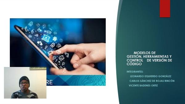 Herramientas y modelos de gestión y control de versiones de código.