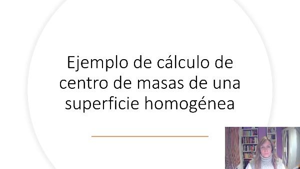 Ejemplo de cálculo de centro de masas de una superficie homogénea